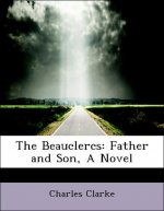 The Beauclercs: Father and Son, A Novel