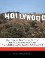 United in Death by Erotic Asphyxiation: Michael Hutchence and David Carradine