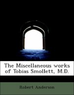 The Miscellaneous works of Tobias Smollett, M.D.