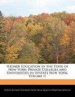 Higher Education in the State of New York: Private Colleges and Universities in Upstate New York, Volume II