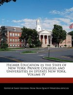Higher Education in the State of New York: Private Colleges and Universities in Upstate New York, Volume IV