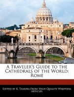 A Traveler's Guide to the Cathedrals of the World: Rome