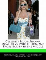 Celebrity Feuds: Shanna Moakler vs. Paris Hilton, and Travis Barker in the Middle