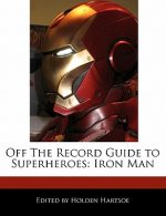 Off the Record Guide to Superheroes: Iron Man