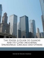 The States: A Guide to Illinois and Its Cities Including Springfield, Chicago and Others