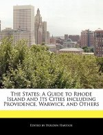 The States: A Guide to Rhode Island and Its Cities Including Providence, Warwick, and Others