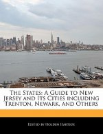 The States: A Guide to New Jersey and Its Cities Including Trenton, Newark, and Others