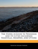 The States: A Guide to Tennessee and Its Cities Including Nashville, Memphis, and Others