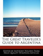 The Great Traveler's Guide to Argentina