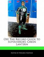 Off the Record Guide to Superheroes: Green Lantern