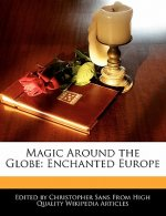 Magic Around the Globe: Enchanted Europe