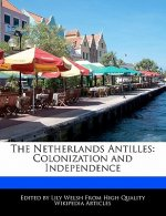 The Netherlands Antilles: Colonization and Independence