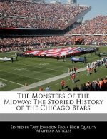 The Monsters of the Midway: The Storied History of the Chicago Bears