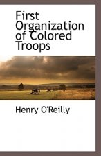 First Organization of Colored Troops