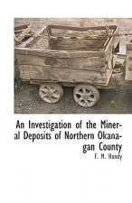 An Investigation of the Mineral Deposits of Northern Okanagan County