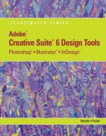Adobe Creative Suite 6 Design Tools: Photoshop, Illustrator, and InDesign Illustrated