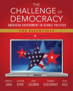 The Challenge of Democracy: American Government in Global Politics: The Essentials