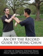 An Off the Record Guide to Wing Chun