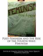 Post-Feminism and the Rise of the Fourth-Wave Feminism