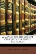 A Manual for the Medical Officers of the United States Army