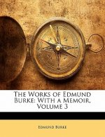 The Works of Edmund Burke: With a Memoir, Volume 3