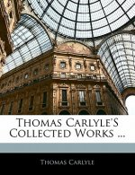 Thomas Carlyle's Collected Works ...