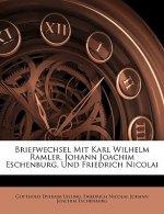 Briefwechsel Mit Karl Wilhelm Ramler, Johann Joachim Eschenburg, Und Friedrich Nicolai