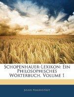 Schopenhauer-Lexikon: Ein philosophisches Wörterbuch. Erster Band
