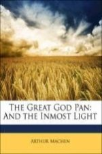 The Great God Pan: And the Inmost Light