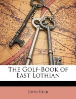 The Golf-Book of East Lothian