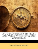 A German Reader: In Prose and Verse with Notes and Vocabulary