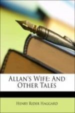 Allan's Wife: And Other Tales