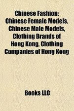 Chinese Fashion: Chinese Female Models, Chinese Male Models, Clothing Brands of Hong Kong, Clothing Companies of Hong Kong