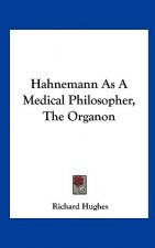 Hahnemann As A Medical Philosopher, The Organon