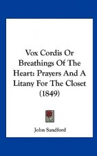Vox Cordis Or Breathings Of The Heart