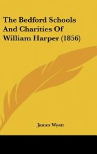 The Bedford Schools And Charities Of William Harper (1856)