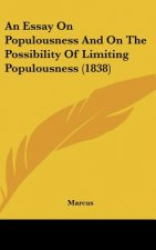 An Essay On Populousness And On The Possibility Of Limiting Populousness (1838)