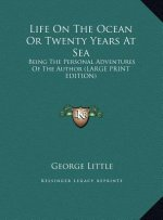 Life On The Ocean Or Twenty Years At Sea