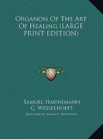 Organon Of The Art Of Healing (LARGE PRINT EDITION)