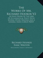 The Works Of Mr. Richard Hooker V2
