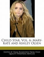 Child Star, Vol. 6: Mary-Kate and Ashley Olsen