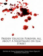 Freddy Krueger Forever: All about a Nightmare on Elm Street