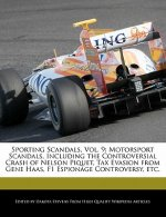 Sporting Scandals, Vol. 9: Motorsport Scandals, Including the Controversial Crash of Nelson Piquet, Tax Evasion from Gene Haas, F1 Espionage Cont