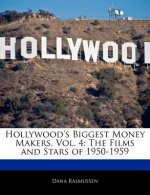 Hollywood's Biggest Money Makers, Vol. 4: The Films and Stars of 1950-1959