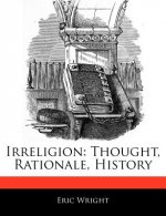 Irreligion: Thought, Rationale, History