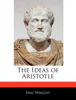 The Ideas of Aristotle
