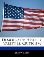 Democracy: History, Varieties, Criticism