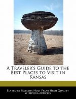 A Traveler's Guide to the Best Places to Visit in Kansas