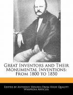 Great Inventors and Their Monumental Inventions: From 1800 to 1850