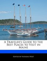 A Traveler's Guide to the Best Places to Visit in Maine